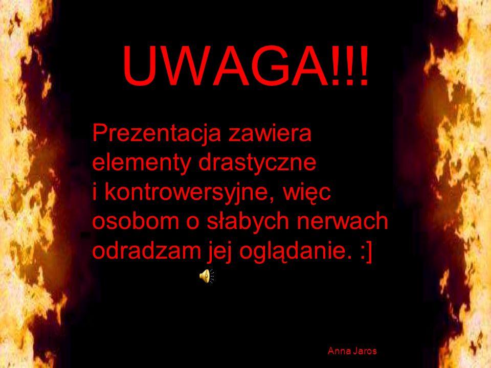 UWAGA!!! Prezentacja zawiera elementy drastyczne i kontrowersyjne, więc osobom o słabych nerwach odradzam jej oglądanie. :]